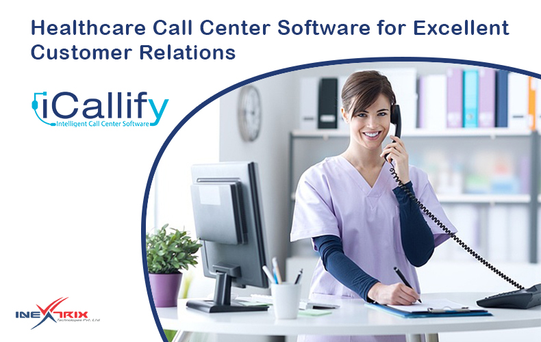 Healthcare Call Center Software for Excellent Customer Relations