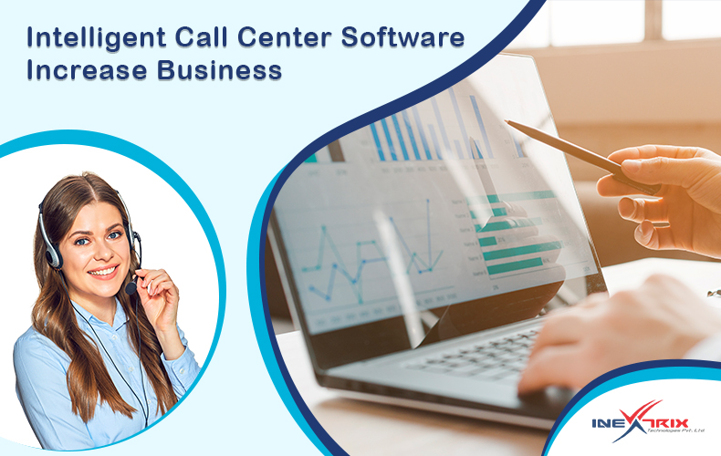 Intelligent Call Center Software Increase Business