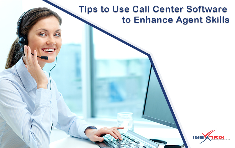Tips to Use Call Center Software to Enhance Agent Skills