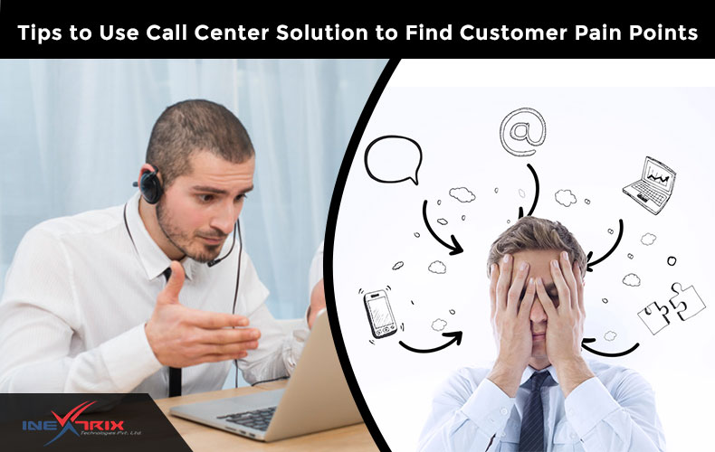 Tips-to-Use-Call-Center-Solution-to-Find-Customer-Pain-Points