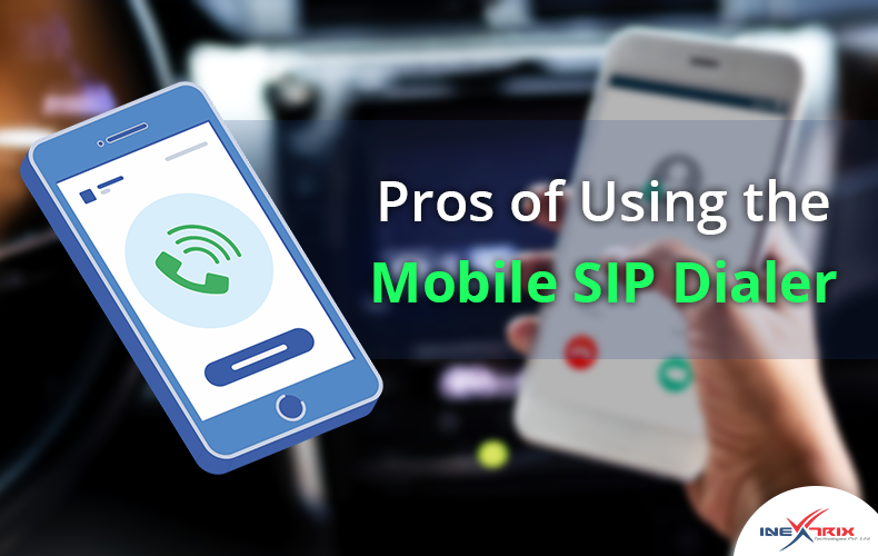 Pros of Using the Mobile SIP Dialer