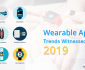 Wearable App Trends Witnessed in 2019