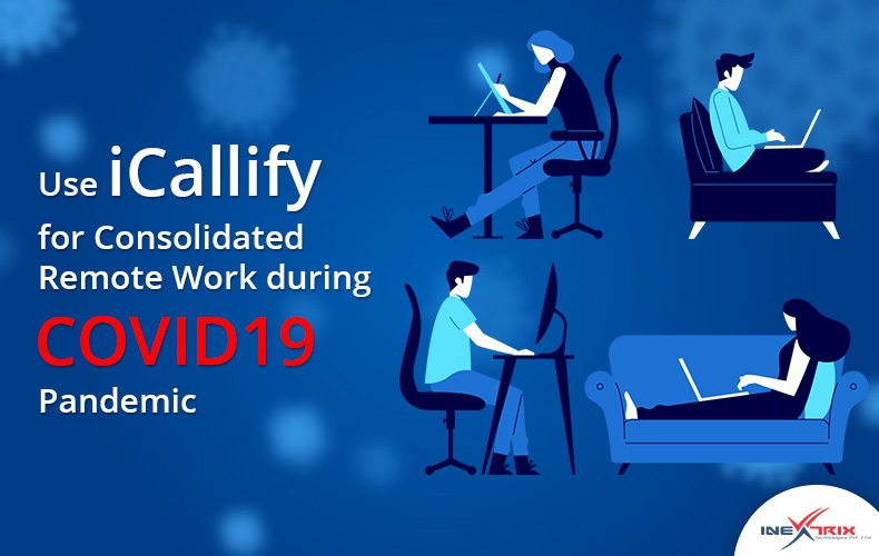 Use-iCallify-for-Consolidated-Remote-Work-during-COVID19-Pandemic-v1
