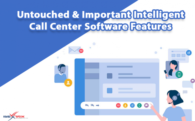 Untouched-and-Important-Intelligent-Call-Center-Software-Features